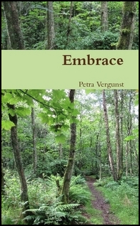 The jacket is a photograph of a thin path running through tall green woods. No people. One third of the way down there is a pale green band and this holds the title (Embrace) in large brown lower case letters. Below this there is the author's name very much smaller. That's all.