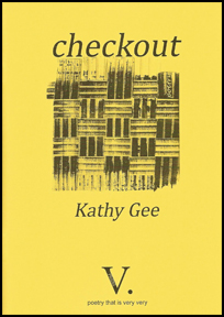 The A5 cover is bright yellow. The title appears in large lowercase black letters about an inch from the top, centred. Below it is a graphic of a piece of tapestry, woven in a checked design. It's a square piece that extends to just below half way down the jacket. Below this the name of the author appears in lower case italics, fairly big but quite a bit smaller than the title. The only other lettering on the cover is the large V plus full stop that is the logo of V.Press, and below this (tiny) the catch phrase in italics: 'poetry that is very very'