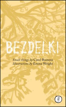 The cover has a wallpaper background which is a leafy branch in brown on a lighter brown background, though both are pale enough for the large title, centred on the page in white caps, to read legibly. Below this author's (Carol Rumens) and illustrator's (Emma Wright) names in black, small lowercase.