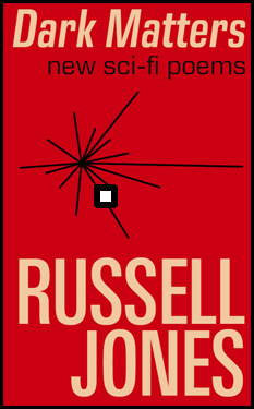 There's a 1980s feel to the cover design. It's scarlet with a black starburst just above the middle, black lines radiating out. The title is in thick lower case letters -- italicised and fills the full width of the jacket in the top two inches. Below this in thin lower case sans serif the subtitle (new sci-fi poems) and this is black and right justified. The book title is either pink or white. The name of the author is biggest of everything and takes up about a third of the cover. it is right justified at the bottom and huge titling caps: white.