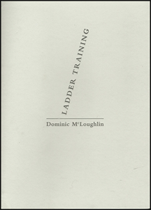 The jacket is cream in colour. The author's name, in black lower case, fairly small, is just below the middle. Above it is a grey line occupying the same width as the author's name. About half an inch in from the left hand side of this line, the title of the collection (LADDER TRAINING', in small black caps, rises vertically, learning slightly to the right, like a ladder.