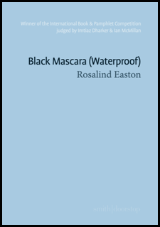 The jacket is pale blue. All text is right justified. At the top, in white (which doesn't stand out much), the statement that the publication is a competition winner. About quarter of the way down, in bold lower case the title of the pamphlet: 'Black Mascara (Waterproof)' with 'Waterproof' in brackets. Below this in plain grey font, considerably smaller and in lower case, the author's name.